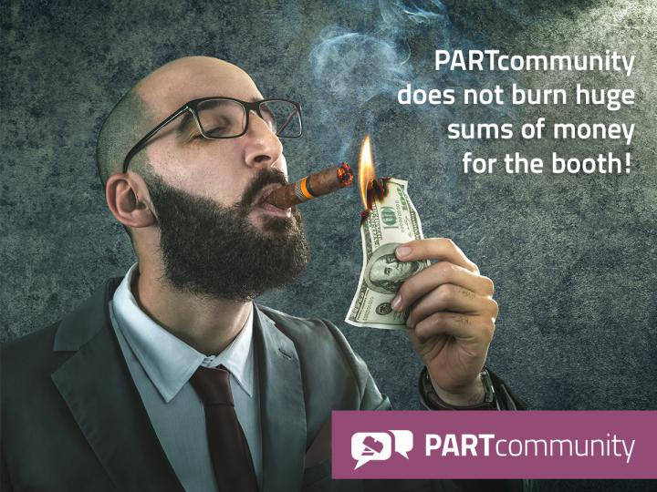 PARTcommunity does not burn huge sums of money for the booth!
