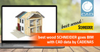 best wood SCHNEIDER goes BIM powered by CADENAS