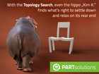 "With the Topology Search, even the hippo ""Kim K."" finds what's right to settle down and relax on its rear end"